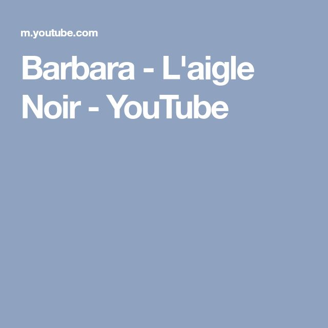 Barbara - L'aigle Noir - YouTube