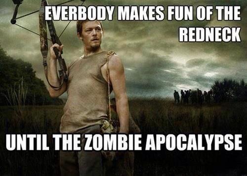 Zombie Apocolypse, must have redneck