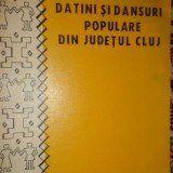 Datini si dansuri din judetul Cluj 191pagini/an 1974 - Carte folclor