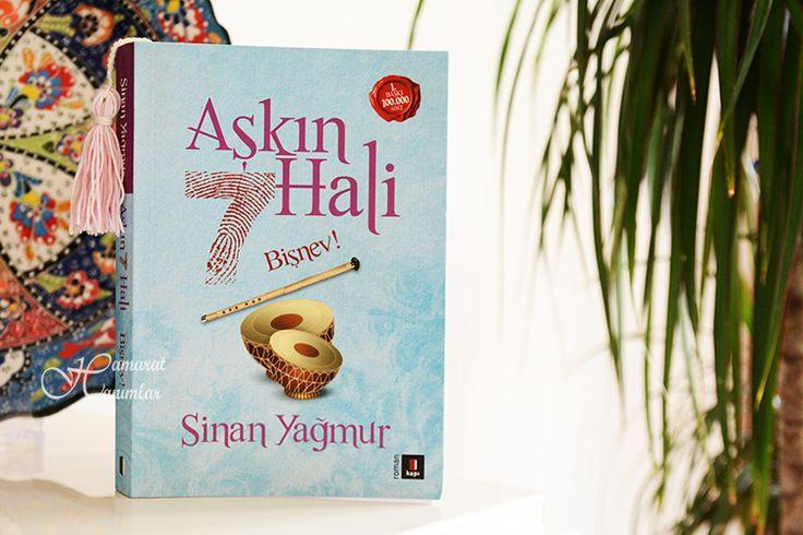 Sinan Yağmur / Aşkın 7 Hali-  Bİşnev eserinin değerlendirmesi için http://www.hamarathanimlar.com/okudugum-kitaplar/item/231-sinan-yagmur-askin-7-hali-bisnev.html