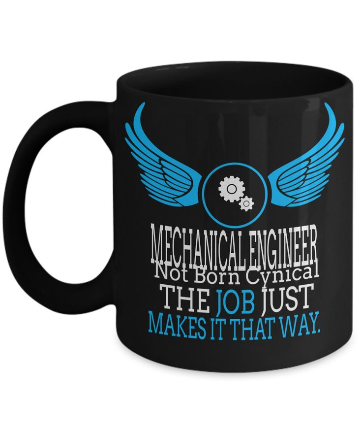 Funny Mechanical Engineering Gifts - Mechanical Engineer Mug - Mechanical Engineer Not Born Cynical The Job Just Makes It That Way