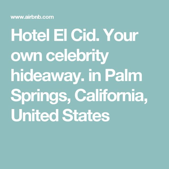 Hotel El Cid. Your own celebrity hideaway. in Palm Springs, California, United States