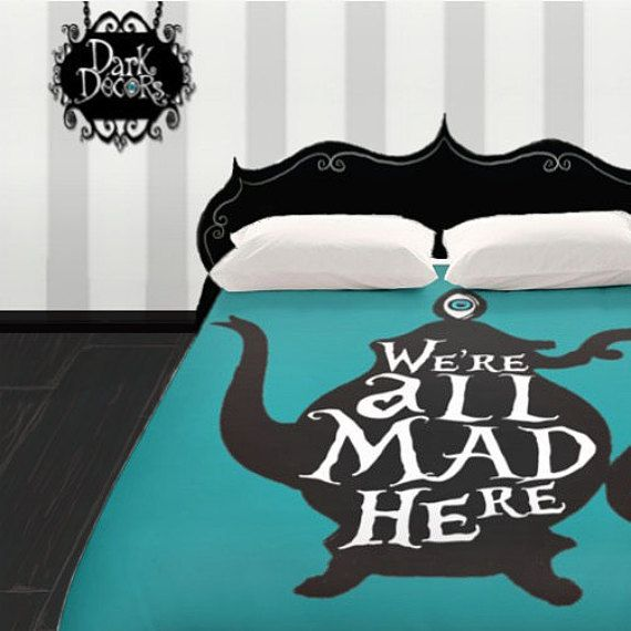 Tim Burton Style Duvet Cover - Goth Style Bedding - We're all MAD here - Alice in Wonderland - Mad Tea Party - Your Color Choice -Bedding