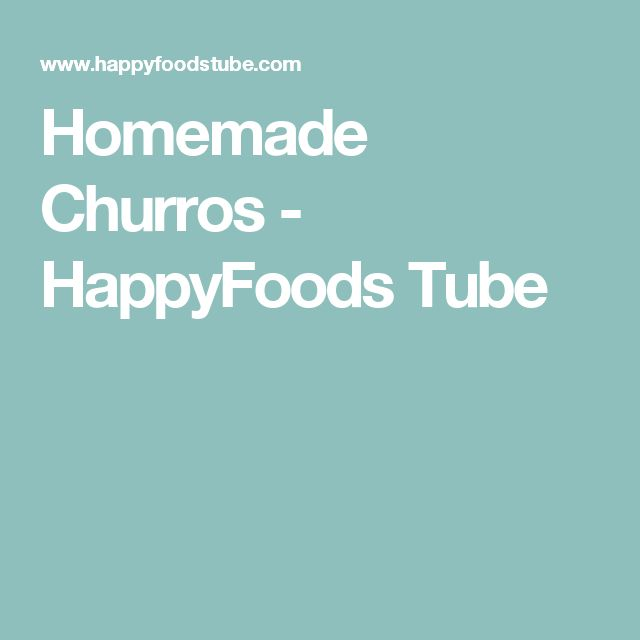 Homemade Churros - HappyFoods Tube