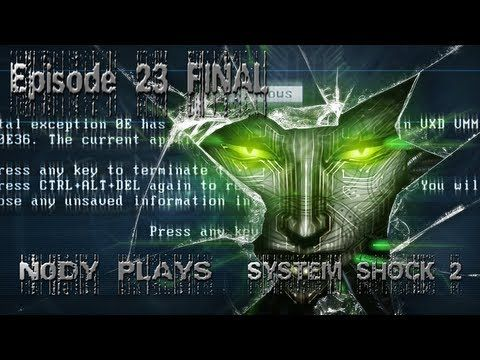 System Shock 2 - Episode 23 - FINAL.. ly..