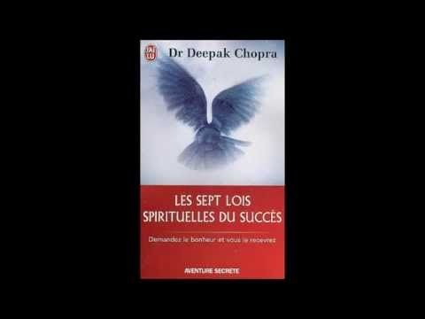 ▶ Deepak Chopra, les 7 lois spirituelles du succès livre audio - YouTube