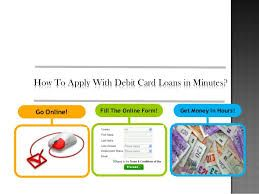 Know How To Get Debit Card Loans Quick In Easy Way?