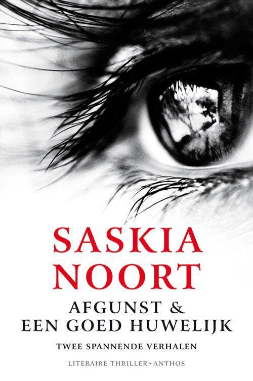 Saskia Noort - Afgunst & Een Goed Huwelijk