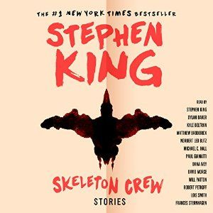 Skeleton Crew  by Stephen King  Published by: Simon and Schuster  on July 5, 2016  Narrator: Stephen King, Matthew Broderick, Michael C. Hall, Paul Giamatti, Will Patton, Norbert Leo Butz, Lois Smith, Dylan Baker, Kyle Beltran, Dana Ivey, Robert Petkoff, David Morse, Frances Sternhagen  Length: 22 hours and 37 minutes  Genres: Horror