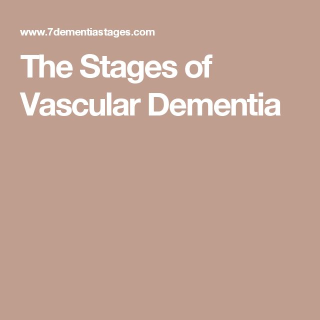 The Stages of Vascular Dementia