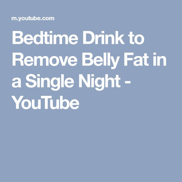 Bedtime Drink to Remove Belly Fat in a Single Night - YouTube