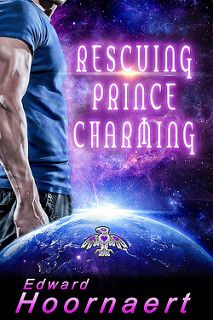 Cover Reveal: Rescuing Prince Charming by Edward Hoornaert