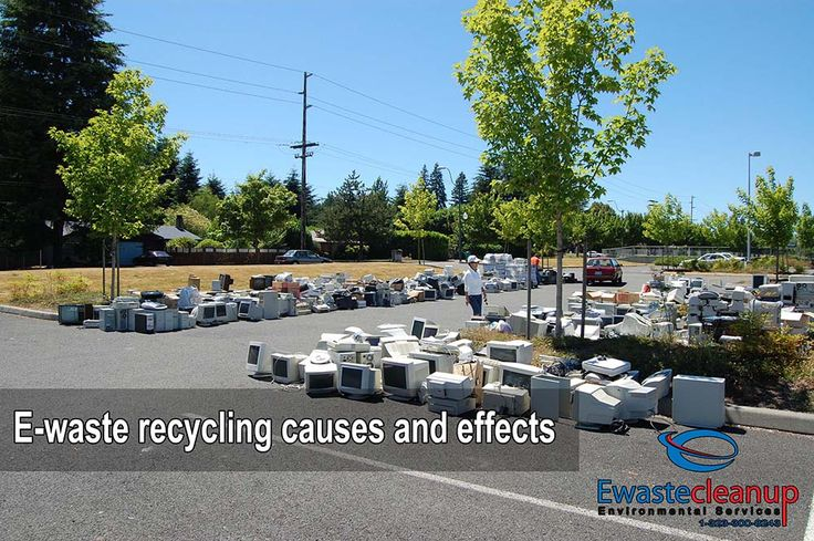 E-waste recycling causes and effects