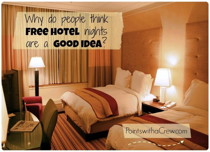 Why do people think free hotel nights are a good idea? - http://www.pointswithacrew.com/why-do-people-think-free-hotel-nights-are-a-good-idea/?utm_medium=PWaC+Pinterest