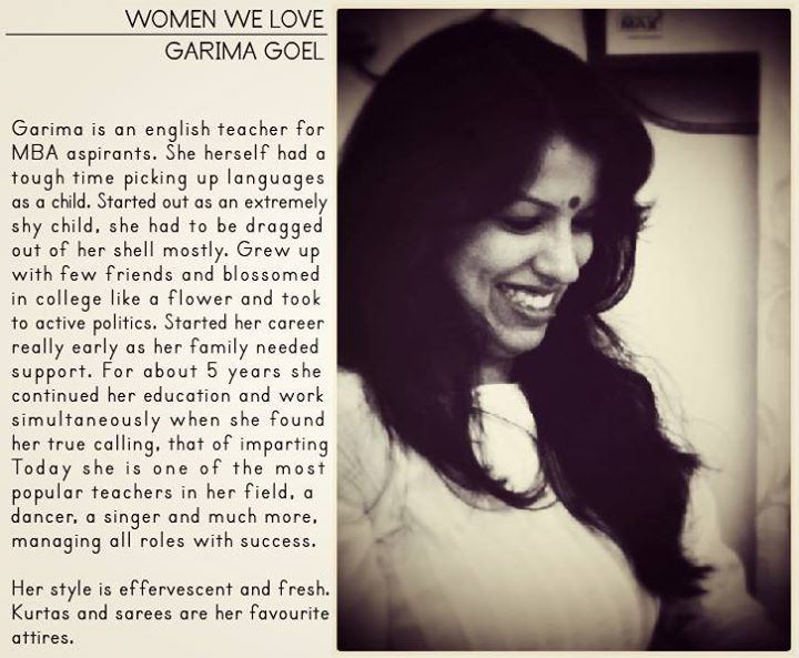 """Women We Love - Garima Goel  She grew from a shy timid child into a woman who knows her mind, a woman who is confident, popular, a perfectionist and dedicated.  """"Aana is my favorite brand. I love the fact that they make ethnic wear with modern aesthetics. They are launching their website and I'm excited that all their jewellery, dupattas, sarees and kurtas would be available at one place. I am waiting eagerly :). """""""
