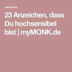 23 Anzeichen, dass Du hochsensibel bist | myMONK.de – Susanne Döblinger