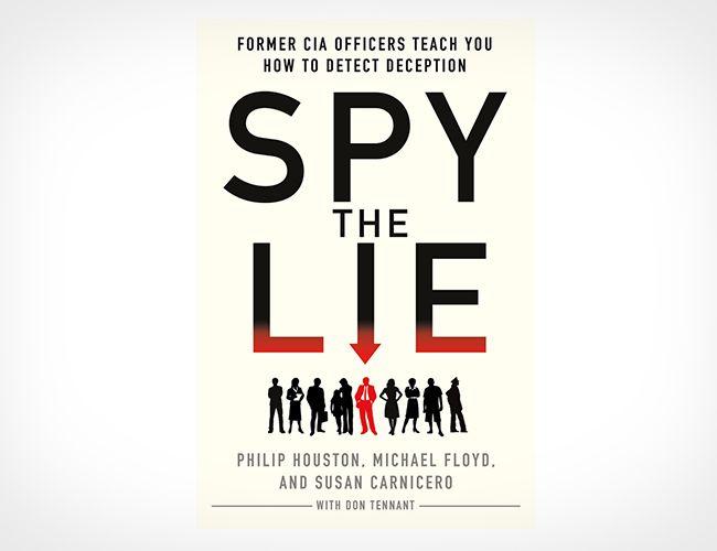 Spy The Lie: Worth Reading, Spy, Books Worth, Cia Officers, Detect Deception, Officers Teach, Lie, Michael Floyd