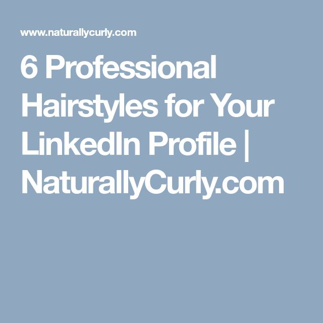 6 Professional Hairstyles for Your LinkedIn Profile | NaturallyCurly.com
