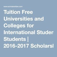 Tuition Free Universities and Colleges for International Students | 2016-2017 Scholarships