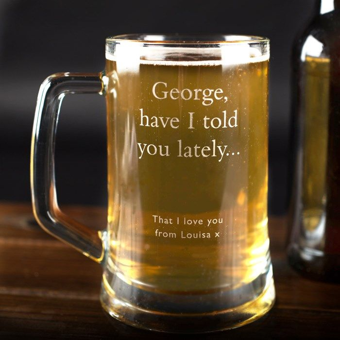 Perfect for his favourite beer, ale or soft drink, the Engraved Pint Tankard - Have I Told You Lately is an ideal gift for him. You can engrave the tankard with a message of your choice. Fast UK delivery