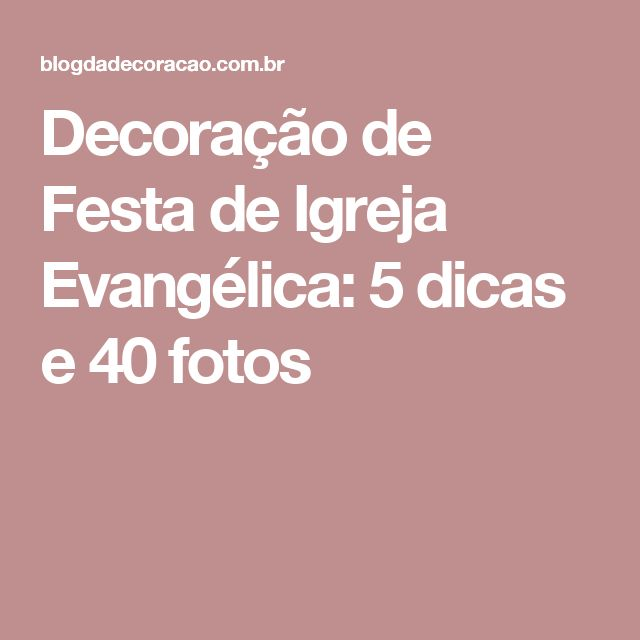 25+ melhores ideias de Decoraç u00e3o de igreja evangelica no Pinterest Decoraç u00e3o para igreja  -> Decoração Simples Para Festividade De Igreja Evangelica