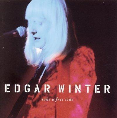 Edgar Winter - Take A Free Ride