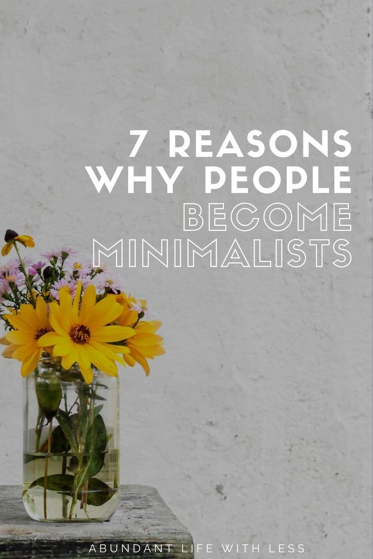 The Top 7 Reasons Why People Minimalists