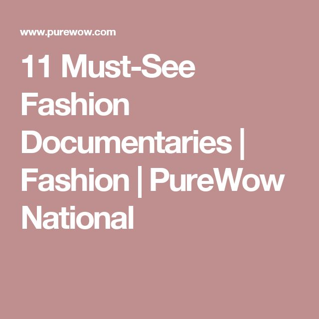 11 Must-See Fashion Documentaries   Fashion   PureWow National