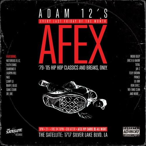 Adam 12's AFEX: 1979-2005 Hip Hop, Classics and Breaks Only   August 25, 2017 @ The Satellite