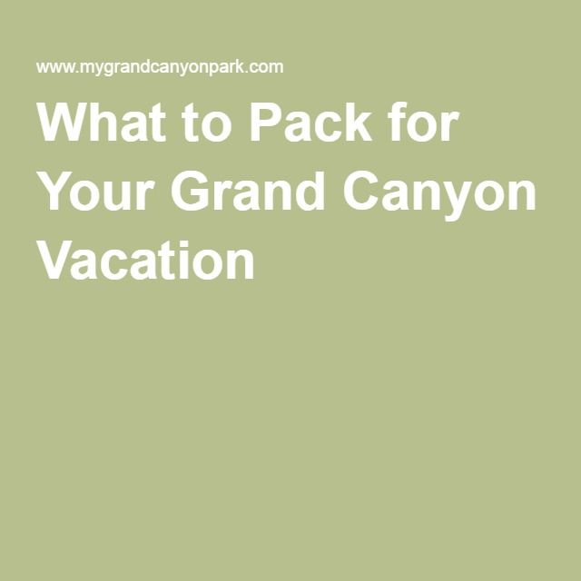 What to Pack for Your Grand Canyon Vacation