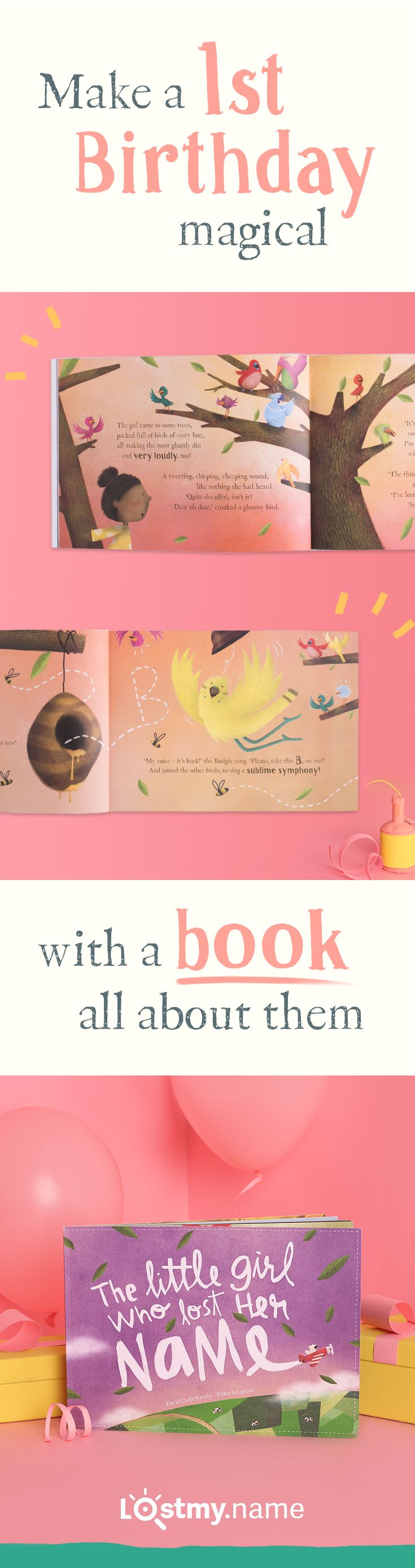 Lost My Name is a beautiful personalised book they'll love aged one…and for years to come. Made by you in moments and delivered anywhere for free, it's helped millions of adults find special first birthday gifts for girls and boys.