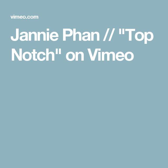 "Jannie Phan // ""Top Notch"" on Vimeo"