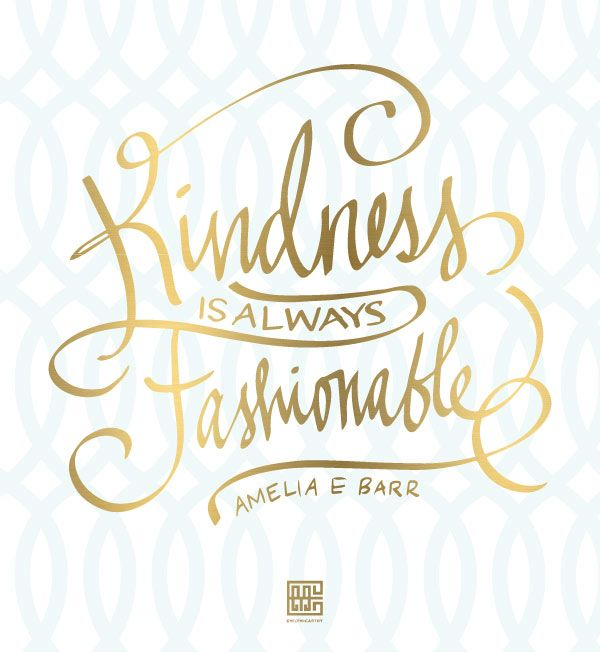 Kindness is always Fashionable - www.EmilyMcCarthy.com