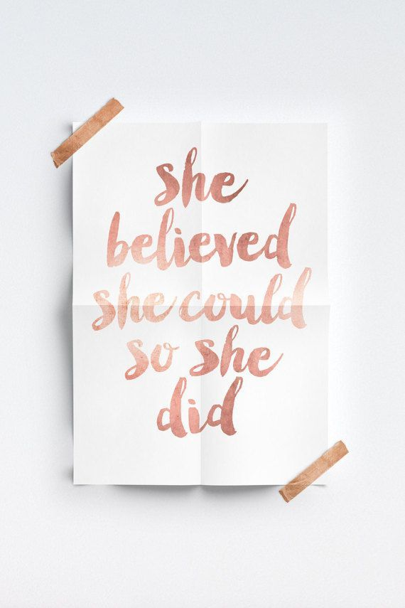 Inspirational Print She Believed She Could So She Etsy Inspirational Prints Rose Gold Print Iphone 6 Wallpaper Tumblr