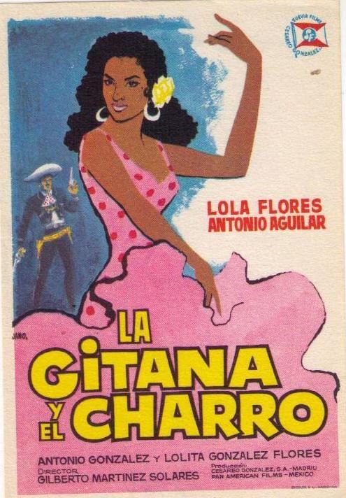 La gitana y el Charro 1964 Con Antonio Aguilar, Lola Flores, Manuel Capetillo, Florencio Castelló,Antonio González 'El Pescaílla', Lolita Flores