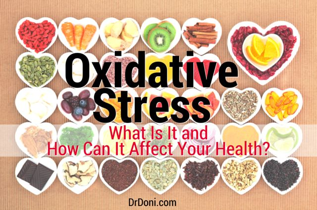 Oxidative Stress. What is it and how can it affect your health?