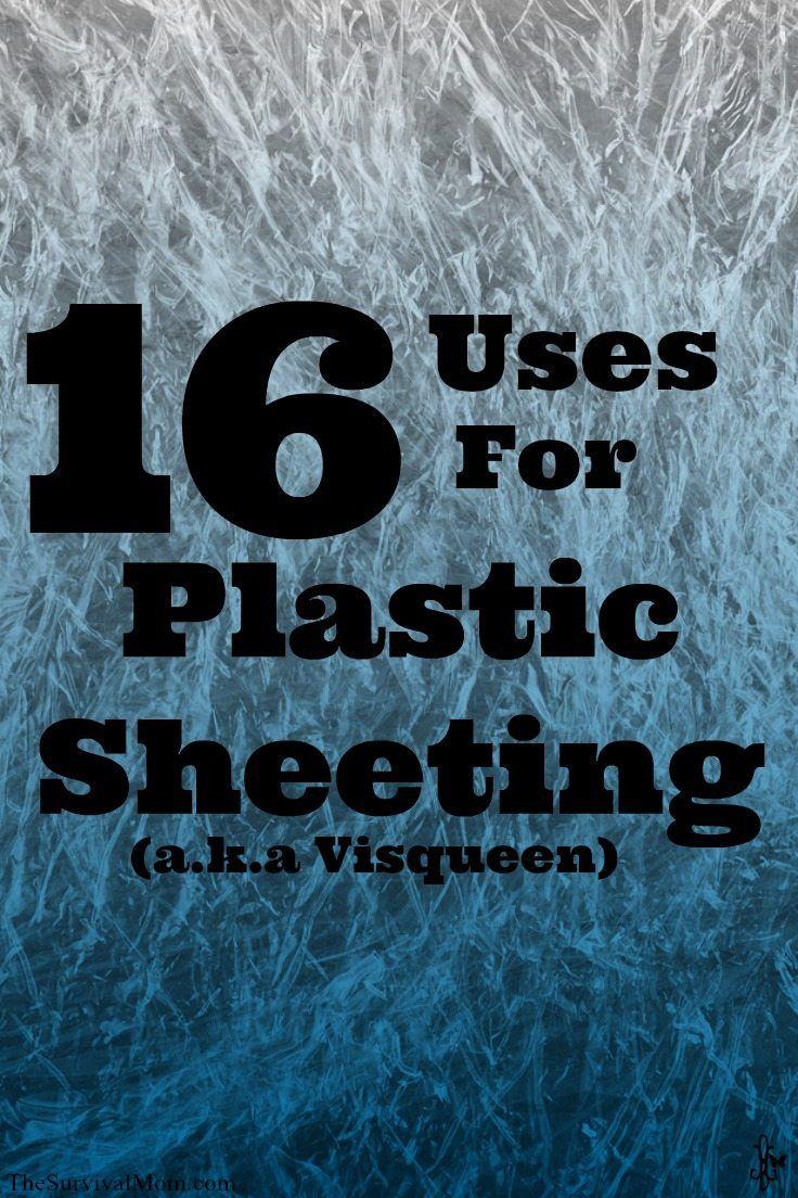 16 Uses For Plastic Sheeting Aka Visqueen Survival Mom Survival Prepping Emergency Preparedness Survival Tips