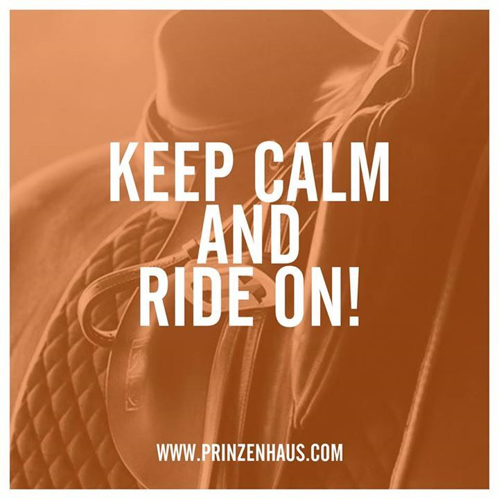 www.prinzenhaus.com Keep calm and ride on!