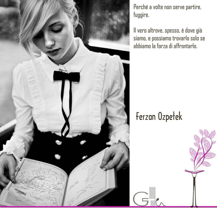 #citazioni: Ferzan Ozpetek   #book #reading #quote   @G a i a T e l e s c a   GAIA TELESCA  