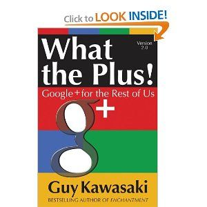 What the Plus!: Google+ for the Rest of Us--Guy Kawasaki is a Googe + enthusiast.  His breezy book suggests how to maximize the many features of this powerful social media platform. Kawasaki's analysis of the major social  sites is spot on. The social media etiquette seemed unnecessary.  It was value for money in an e-book format but seemed like overpriced Google + for dummies in a dead tree edition.