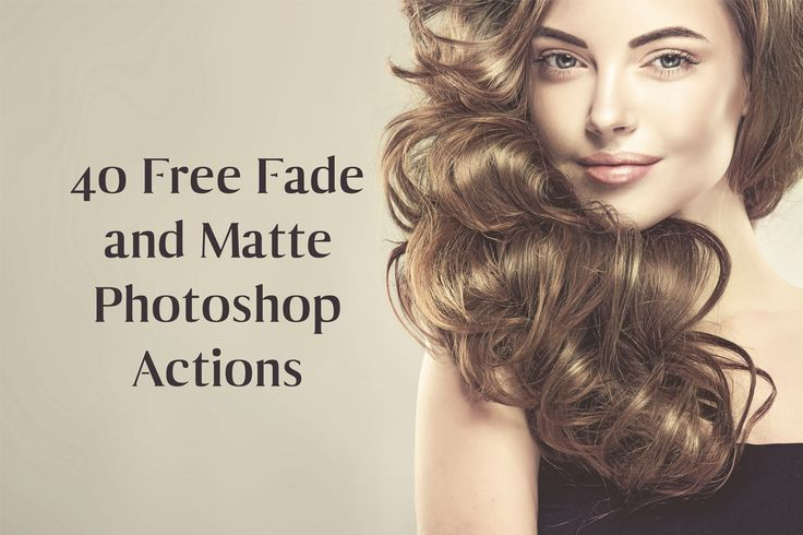40-Free-Fade-and-Matte-Photoshop-Actions