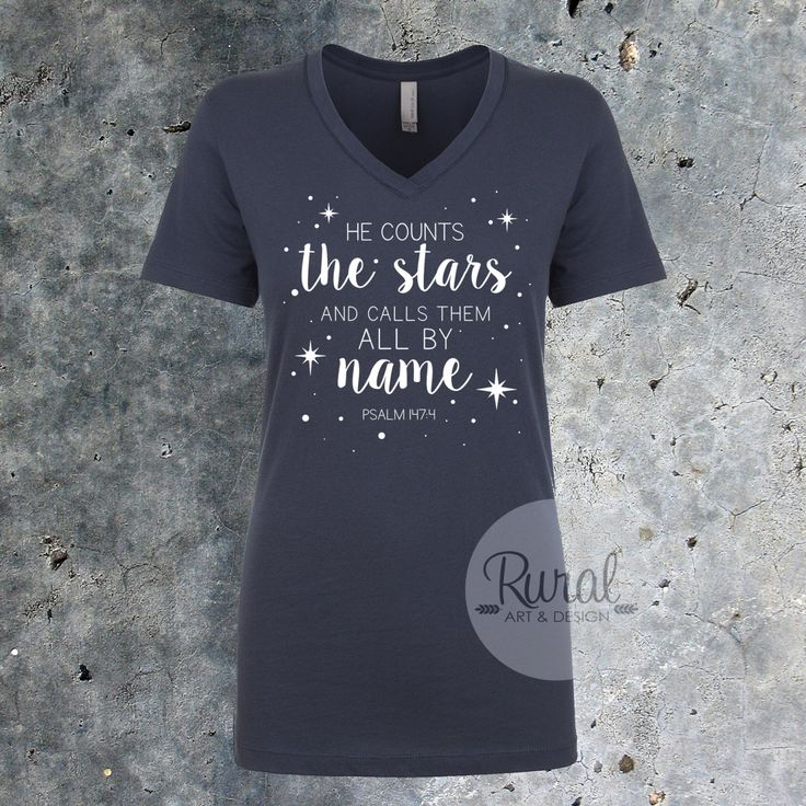He Counts the Stars and Calls Them All By Name | Psalm 147:4 | Scripture Shirt | MOPS, MOPS Theme, MOPS shirts, Mothers of Preschoolers, We Are the Starry Eyed, Starry Eyed MOPS by RuralArtAndDesign on Etsy
