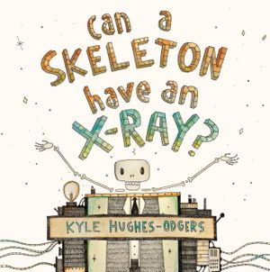 Can a Skeleton Have an X-Ray? - How does sound taste? Do colours smell? Why do onions make me cry? Who builds the wings for birds to fly?