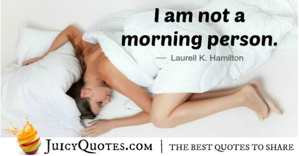 Good Morning Quote - Laurell K Hamilton