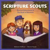Scripture Scouts: Musical Adventures in the Book of Mormon [CD]