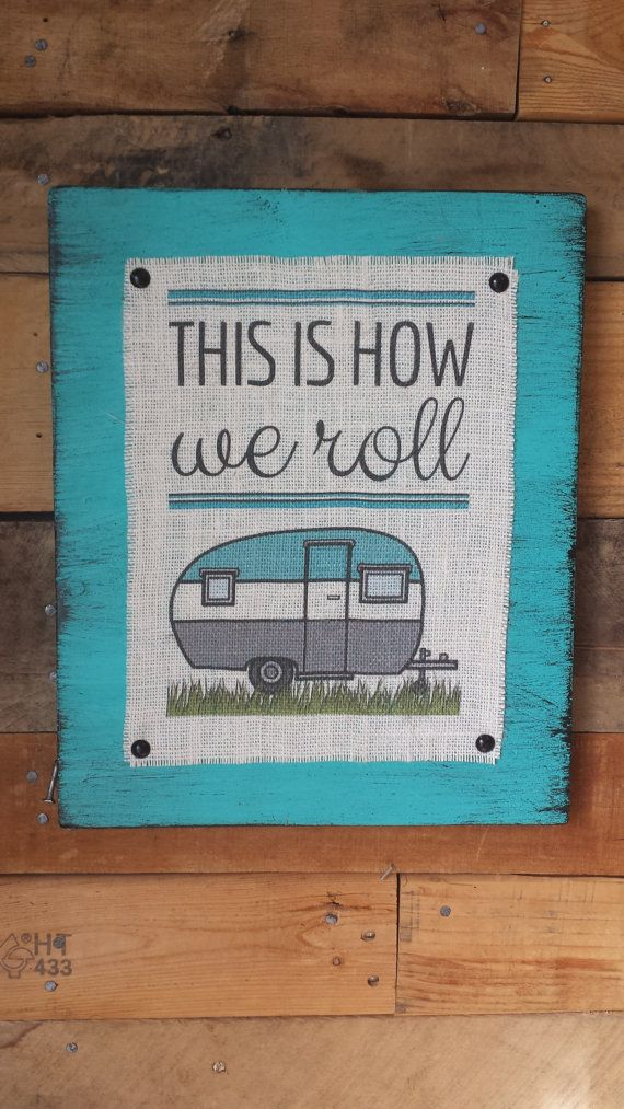This Is How We Roll Sign, Camper Sign, Camping Decor, Trailer Sign, Outdoor Theme, Burlap Print, Rustic Decor, Custom Sign, Distressed
