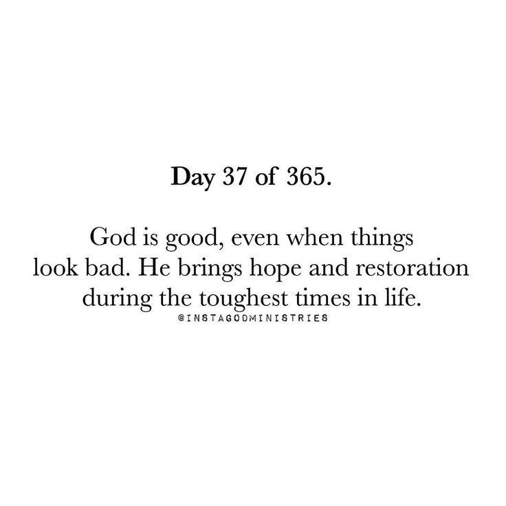 God is good, even things look bad.