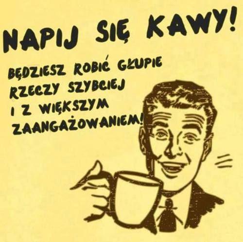 napij się kawy!