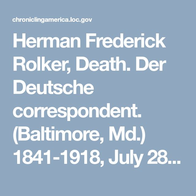 Herman Frederick Rolker, Death. Der Deutsche correspondent. (Baltimore, Md.) 1841-1918, July 28, 1910, Page 5, Image 5 « Chronicling America « Library of Congress