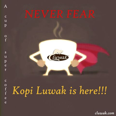A cup of Kopi Luwak every morning acts like a fuel to the rocket; you will never feel tiredness! :)